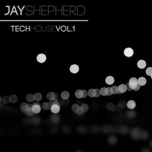 JAY SHEPHERD | TECH HOUSE VOL.1