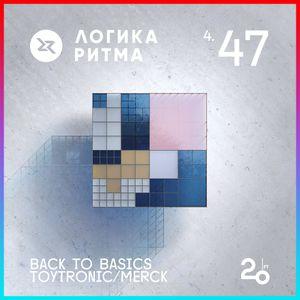 Logika Ritma 4.47 - Back To Basics (Toytronic/Merck)