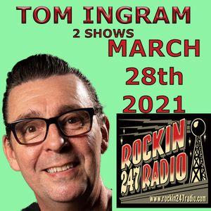 Tom Ingram 2 Shows - #34 & #268 - Rockin 247 Radio