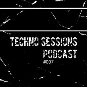 Techno Sessions - Podcast #007 (02th Aug. 2016)