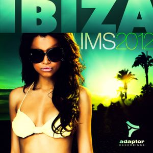 """Adaptor presents: """"Ibiza IMS 2012: The Official Compilation"""""""
