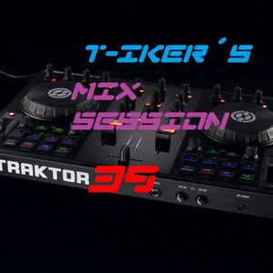 T-iker´s Mix Session 39