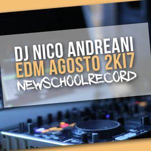 DjNicoAndreani - EDM AGOSTO 2kI7 - NewSchoolRecord