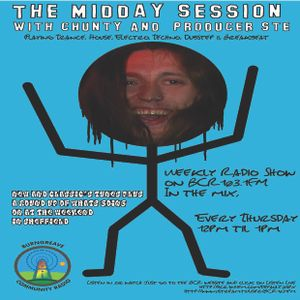 The Midday Session With Chunty & Producer Sam 09/06/2011
