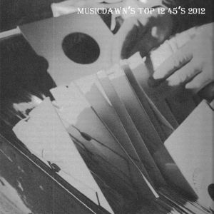 Musicdawn's Top 12 45's 2012