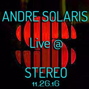 ANDRE SOLARIS Live @ Stereo Nightclub | 11.26.16