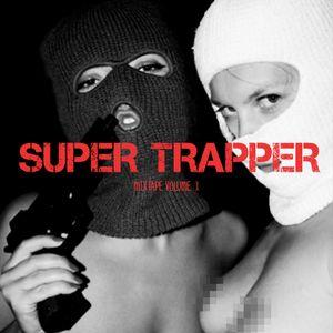 """Dj Sten : """"Super Trapper"""" Mixtape vol.1"""