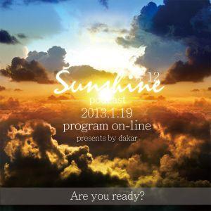 "2013.1.19 Sunshine Podcast # 12 ""Arkings Birthday Party"" presents by Dakar"