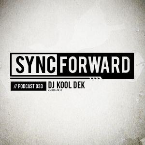 Sync Forward Podcast 033 - Dj Kool Dek