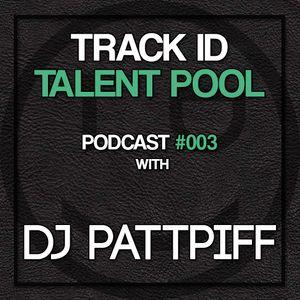Track ID Talent Pool #003 - DJ PattPiff