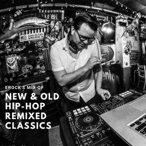 Erock's Mix of New & Old Remixed Hip-Hop Classics