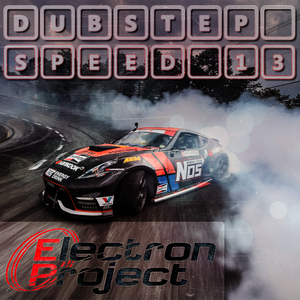 Electron Project - Dubstep Speed 13