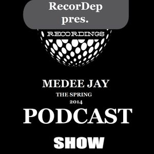 Podcast Radio Show *Spring 2014* With Medee Jay