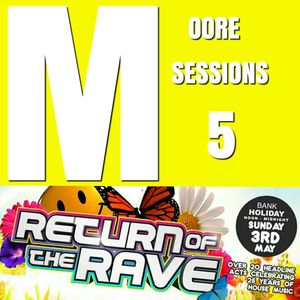 Moore Sessions 5 - Return of the Rave set