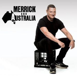 Merrick and Australia podcast - Monday 1st August