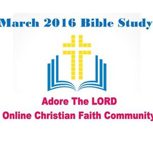 March 2016 Bible Study - Covenants of GOD