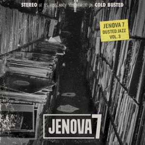 Jenova 7 - Dusted Jazz Mix (INCL: Dday One, Bugseed, Mononome & more)