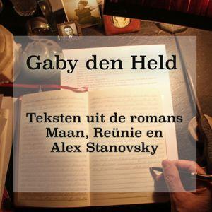 Gaby den Held. Teksten uit de romans Maan, Reünie en Alex Stanovsky