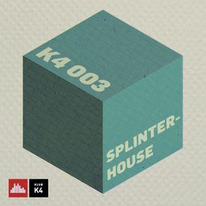 K4 Podcast  - Splinterhouse