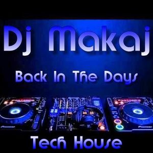 Dj Makaj - Back In The Days (Tech House)(03.01.2015)