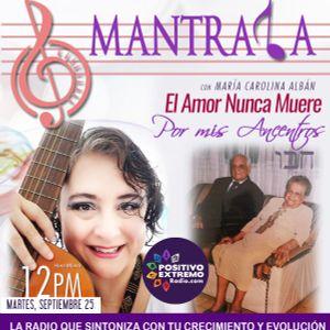 MANTRALA MEDICINA PARA EL ALMA CON MARIA CAROLINA ALBAN-09-25-2018-EL AMOR NUNCA MUERE. POR MIS ANCE