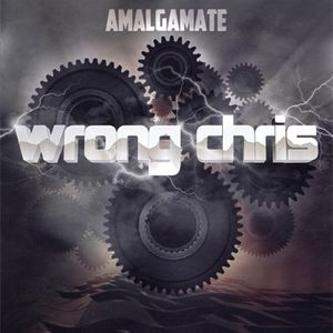 Wrong Chris - Amalgamate