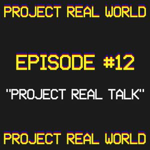 "Episode 12: ""Project Real Talk"""