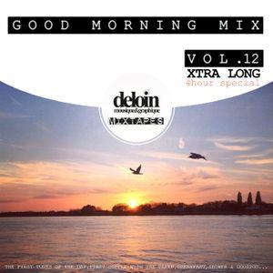 Dj.Deloin // Good Morning Mix vol.12 \\ >>4h SPECIAL<<