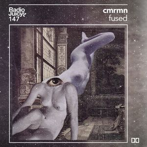 Radio Juicy Vol. 147 (fused by cmrmn)