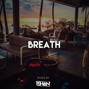 BREATH - Deep & Melodic House Mix (Live Recorded at RIU Hotels & Resorts, Maldives 12.03.2021)