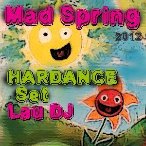 Hardance @Mad Spring 2012 - Lau DJ