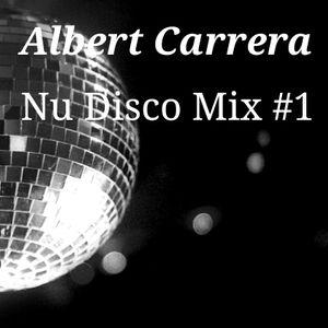 Albert Carrera - Nu disco Mix #1