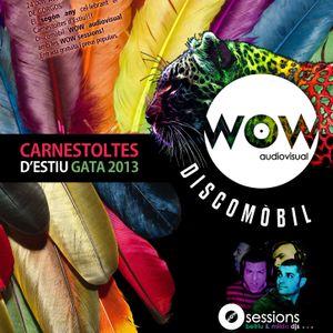 WOW sessions - Carnestoltes d'estiu GATA 2013 - Betriu & V.Milda Djs