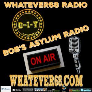 Bob's Asylum Radio recorded live on whatever68.com 5/15/17