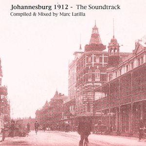 Johannesburg 1912 - The Soundtrack