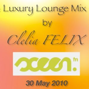 Clelia FELIX - Luxury Lounge - Sceenfm - May 30