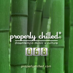 Properly Chilled Podcast #68 (A)