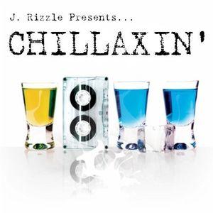 J. RIZZLE PRESENTS...CHILLAXIN'