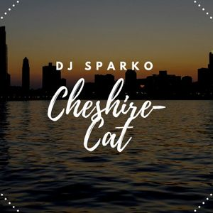 DJ SPARKO-CHESHIRE-CAT