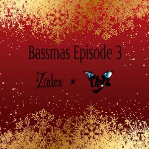 Bassmas 2018 Episode #3 - Zalex x Tayz (Freestyle Mixes) (Read Desc.)
