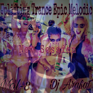 Uplifting Trance Epic Melodic volume -8- New Session ●Mohamed Arafat●