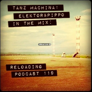 RELOADING PODCAST 119 | ELEKTOR & PIPPO | PARIS | 2011