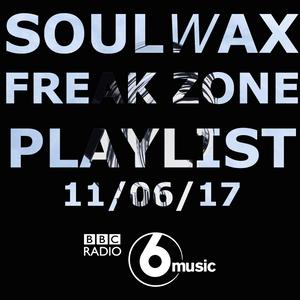 BBC Radio 6 Music: Soulwax - Freak Zone Playlist (11/06/17)