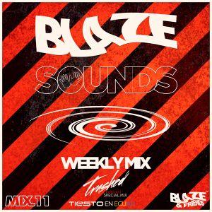 Blaze Sounds Weekly Mix 11