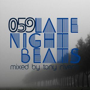 Late Night Beats by Tony Rivera - Episode 059