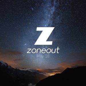 Zoneout - May '18