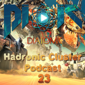 DIATOMIC - Hadronic Cluster Podcast 23