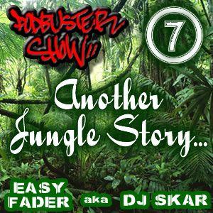 DJ SKAR podbuster show 07 - another jungle story