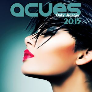 Acues - Only Adagio 2015