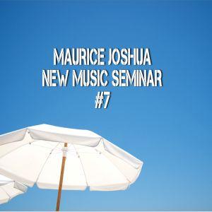 Maurice Joshua New Music Seminar Mix Vol.# 7